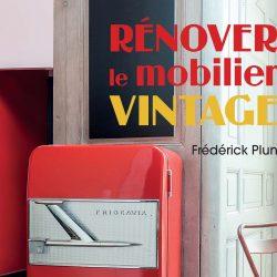 Apprendre à rénover le mobilier vintage