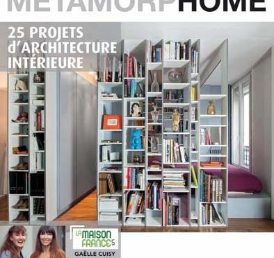 Métamorhome, 25 projets d'architecture intérieure