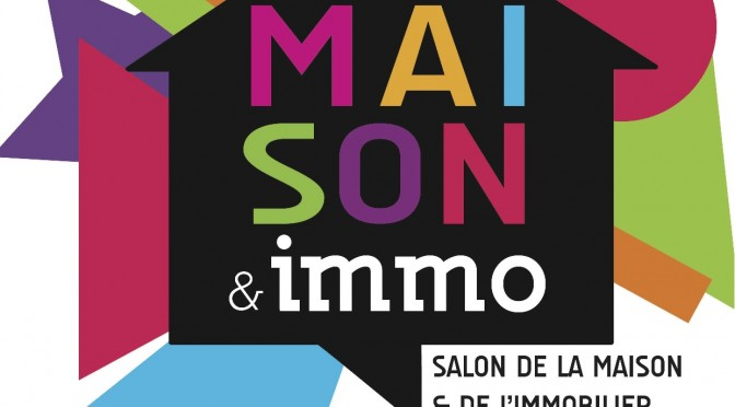 Salon Maison&Immo du 11 au 14 avril à Nîmes